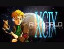"""[実況] ド素人による惑星開拓99 """"RimWorld"""""""