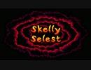 """(紹介実況) """"Skelly Selest"""""""