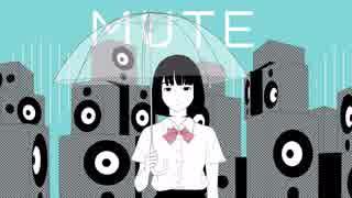 40mP feat. 初音ミク「MUTE」
