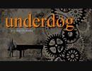 【IA】underdog【オリジナル曲】