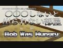 【実況】○○○しないと出られない部屋in Bob Was Hungry