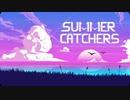 【Summer Catchers】きりたんと夏を捕まえに行ってくる