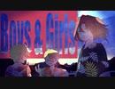 【MV】Boys & Girls / あらき×un:c×めいちゃん