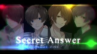 【ROOT FIVE】Secret Answer【歌ってみた】