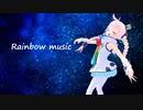 【Rana64346】Rainbow music【オリジナル】