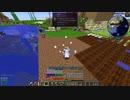 【Minecraft1.12.2】Reぼいちぇびうなめいかーずの日常23