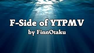 【メドレー】 F-Side of YTPMV