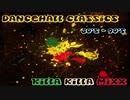#10 Killa Killa MIX (2012.5.24)【Dancehall Classic Reggae】