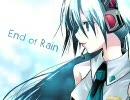 【初音ミク】End of Rain【オリジナル曲】