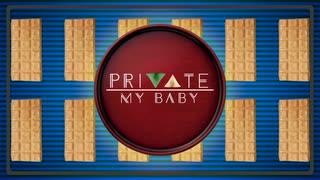 PRIVATE MY BABY
