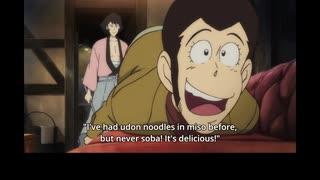 ルパン三世 Part5 英語吹替版 第18話 I've had udon noodles in miso before, but never with soba!