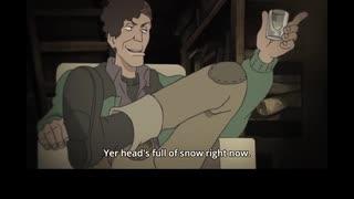 ルパン三世 Part5 英語吹替版 第20話 You're just like this town then... Your head is all stuffed full of snow