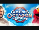 The Glorious Octagon of Destiny 【合作】