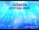 Atlantis-2019 HAL RMX-【NNIオリジナル曲】