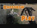 【Huntshowdown】クロスボウプレイ#2