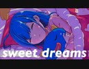 sweet dreams/キノシタ feat.音街ウナ