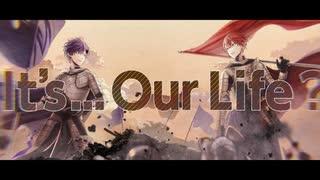 【ニコカラ】It's...Our Life《志麻&となりの坂田。》(Vocalカット)±0