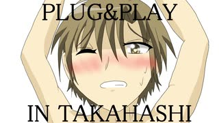 【CeVIO実況】PLUG&PLAY IN TAKAHASHI