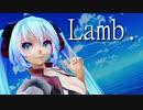 【VOCALOIDMMD】 Lamb. 【初音ミク&重音テト】