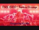 [バンドリ!] FIRE BIRD ~ 東方アレンジ