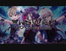 【アイマスRemix】∀NSWER -120% over remix-