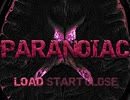 【PARANOIAC】再び形を成す恐怖【フリーゲーム実況】part01