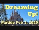 【東京ディズニーランド】昼の常設パレード Dreming Up!(ドリーミング・アップ!)【2020年2月2日】