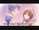 【KAITO & MEIKO】Only Today I Want You【年長組・オリジナル・ほぼ英語】