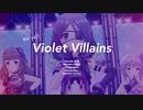 【MAD】Violet Villains