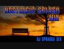 #34 Nostalgic Splash MIX (2015.7.8)【J-pop】
