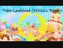 Tobu - Candyland (SKNULL Remix)