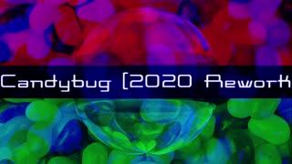 Candybug (2020 Rework) / DJ daek Remixed by tetran