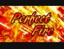 【初音ミクオリジナル】Perfect Fire