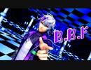 【にじさんじMMD】不破湊で「B.B.F」【バーチャルYouTuber】