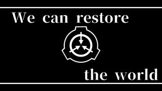 【SCP MAD】We can restore the world.