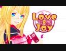 【MMD刀剣乱舞】LOVE&JOY【乱藤四郎】