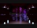 【MMD刀剣乱舞】Gimme×Gimme【源氏】