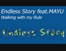 Endless Story/MAYU  ボカロオリジナル曲 by Walking with my Rule