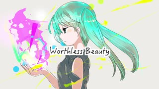 Worthless Beauty / Pohmi feat. 初音ミク