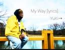 My Way - YuKi→ 【 lyrics】