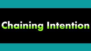 「Chaining Intention」- ver. EVO+