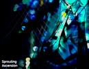 【初音ミク】Sprouting Ascension【オリジナル】