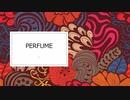 【オリジナル】Perfume