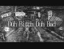 【結月ゆかり】Duh Bitch Duh Bad【オリジナルMV】