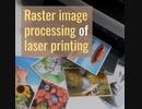 Raster image processing of laser printing