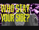 Who stay your side? / v flower