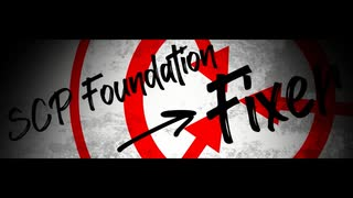 SCP Foundation→Fixer【SCPMAD×フィクサー】