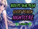 NIGHTCORE | Kizo ft. Wac Toja - LUCKY PUNCH
