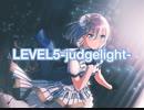 【バンドリ×とある科学の超電磁砲】 LEVEL5-judgelight-