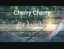 Cherry Cherry by Lurelin